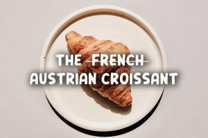 The french austrian croissant